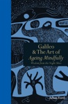 Galileo  The Art Of Ageing Mindfully