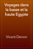 Vivant Denon - Voyages dans la basse et la haute Egypte artwork