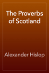 The Proverbs of Scotland