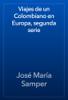 José María Samper - Viajes de un Colombiano en Europa, segunda serie artwork
