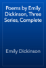 Emily Dickinson - Poems by Emily Dickinson, Three Series, Complete artwork