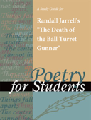 "A Study Guide for Randall Jarrell's ""The Death of the Ball Turret Gunner"""