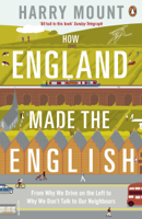 Harry Mount - How England Made the English artwork