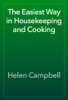 Helen Campbell - The Easiest Way in Housekeeping and Cooking artwork