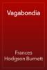 Frances Hodgson Burnett - Vagabondia artwork