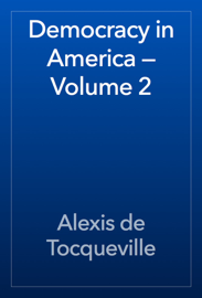 Democracy in America — Volume 2 book