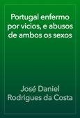 Portugal enfermo por vicios, e abusos de ambos os sexos