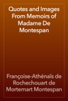 Quotes And Images From Memoirs Of Madame De Montespan