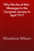 Woodrow Wilson - Why We Are at War : Messages to the Congress January to April 1917 artwork