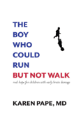 The Boy Who Could Run But Not Walk