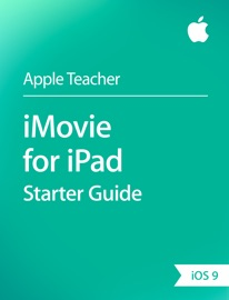iMovie for iPad Starter Guide iOS 9 - Apple Education Book