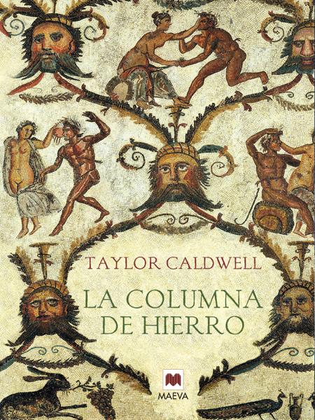 La columna de hierro by Taylor Caldwell