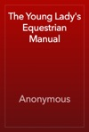 The Young Ladys Equestrian Manual