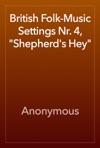 British Folk-Music Settings Nr 4 Shepherds Hey