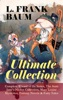 L. FRANK BAUM - Ultimate Collection: Complete Wizard of Oz Series, The Aunt Jane's Nieces Collection, Mary Louise Mysteries, Fantasy Novels & Fairy Tales