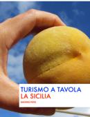 Turismo a tavola. La Sicilia.
