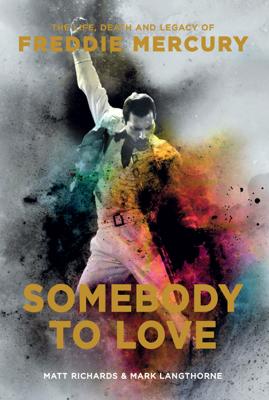Somebody to Love - Mark Langthorne & Matt Richards book