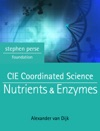 CIE Coordinated Science Nutrients  Enzymes