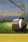 Welcome To Grassland Where The Grass Is Always Greener Book I