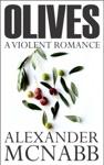 Olives A Violent Romance
