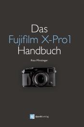 Das Fujifilm X-Pro1 Handbuch