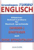 Grundlagen-Turbo Englisch Effektiver Schnell-Lernkurs für deutsch sprechende (Wieder-)Einsteiger auch ohne Sprachtalent