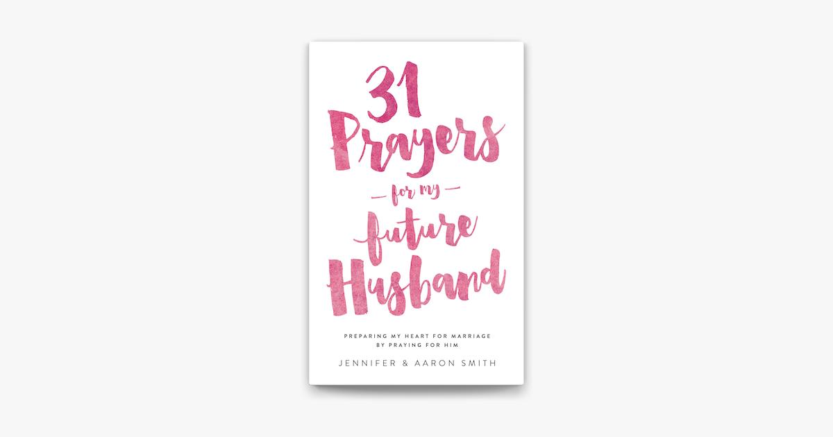 31 Prayers For My Future Husband - Jennifer Smith