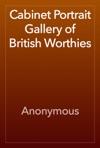 Cabinet Portrait Gallery Of British Worthies