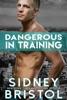 Dangerous in Training