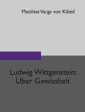 Ludwig Wittgenstein - Über Gewissheit