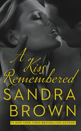 Sandra Brown - A Kiss Remembered