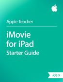 iMovie for iPad Starter Guide iOS 9