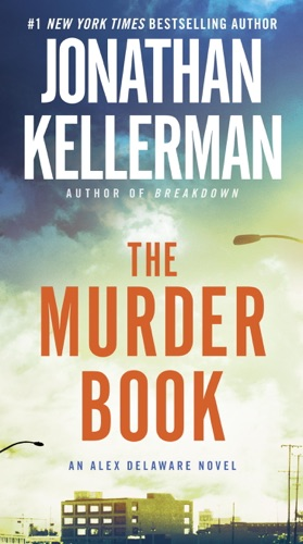 Jonathan Kellerman - The Murder Book