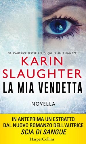 Karin Slaughter - La mia vendetta
