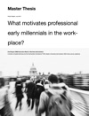 What Motivates Professional Early Millennials In The Workplace