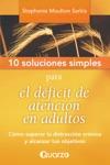 10 Soluciones Simples Para El Deficit De Atencion En Adultos Como Superar La Distraccion Cronica Y Alcanzar Tus Objetivos