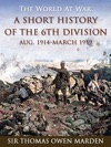 A Short History Of The 6th Division Aug 1914-March 1919