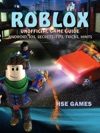 Roblox Unofficial Game Guide Android IOS Secrets Tips Tricks Hints