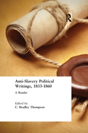 Anti-Slavery Political Writings, 1833-1860