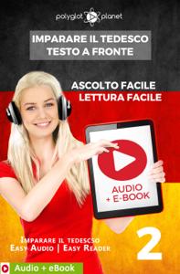 Imparare il Tedesco - Testo a fronte : Lettura facile - Ascolto facile : Audio + E-Book num. 2 Libro Cover