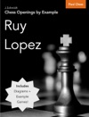 Chess Openings By Example Ruy Lopez