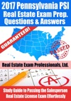 2017 Pennsylvania PSI Real Estate Exam Prep Questions Answers  Explanations Study Guide To Passing The Salesperson Real Estate License Exam Effortlessly