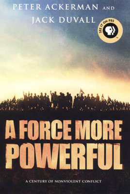 A Force More Powerful - Peter Ackerman & Jack Duvall book