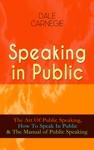 Speaking In Public The Art Of Public Speaking How To Speak In Public  The Manual Of Public Speaking