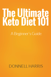 The Ultimate Keto Diet 101: A Beginner's Guide Book Review