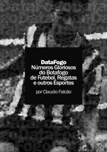 DataFogo: Números Gloriosos do Botafogo  de Futebol, Regatas e outros Esportes Book Cover