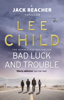 Lee Child - Bad Luck And Trouble artwork
