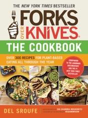 Forks Over Knives—The Cookbook