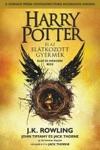 Harry Potter S Az Eltkozott Gyermek - Els S Msodik Rsz A Sznhzi Prbk Szvegknyve