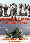 The Bear Went Over The Mountain Soviet Combat Tactics In Afghanistan Illustrated Edition